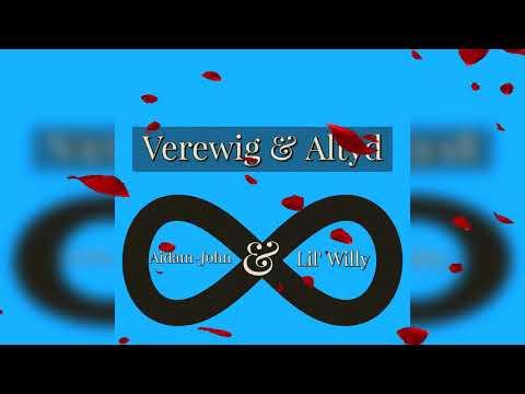 Aidam John & Lil' Willy - Verewig en Altyd (Official Audio)