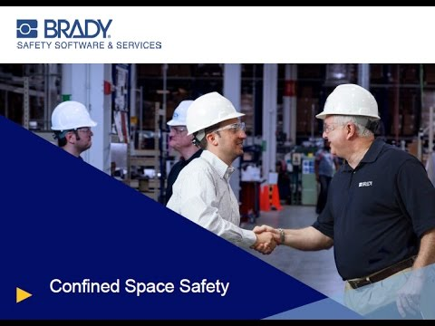 Safety Webinar - Confined Spaces, Presented by Brady Corporation