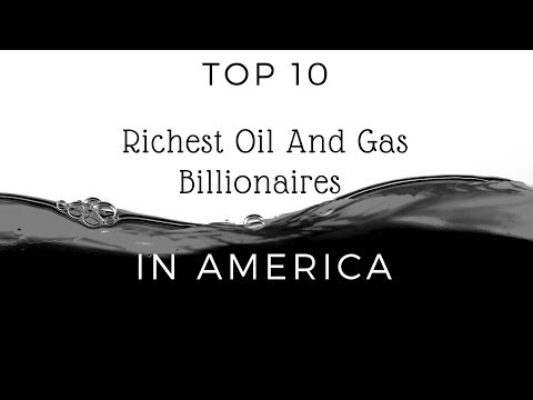 TOP 10 Richest Oil And Gas Billionaires in...