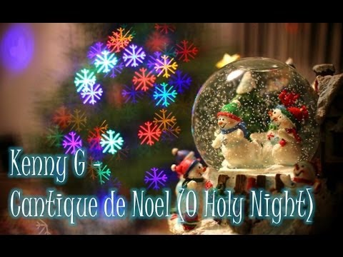 Kenny G - Cantique de Noel (O Holy Night)