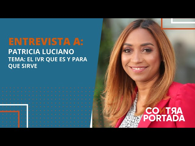 Patricia Luciano, Tema: El IVR que es y para que sirve