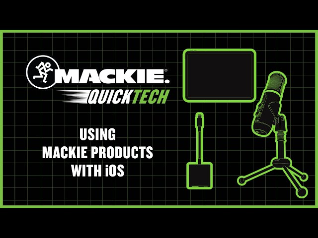 Using Mackie Products with iOS - QuickTech
