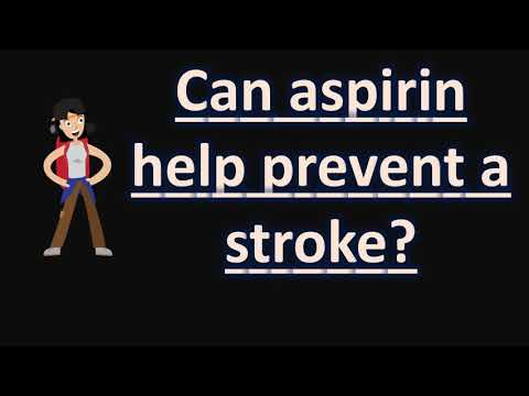 Can aspirin help prevent a stroke ?  | Health FAQS for Better Life