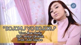 Jihan Audy - Bojomu Yo Bojoku Mp3