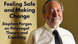 Stephen Porges on the Link Between Feeling Safe and Making Change: PYP 340