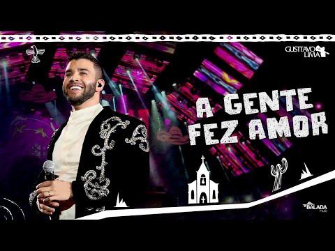 Gusttavo Lima – A Gente Fez Amor (Letra)