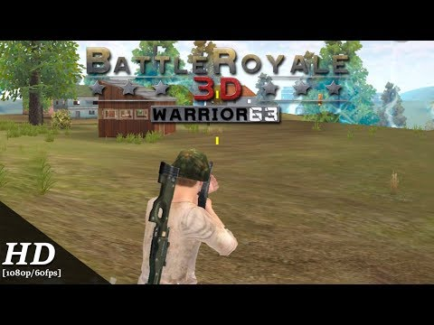 Battle Royale 3D - Warrior 63 Android Gameplay [1080p/60fps]
