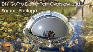 Video DIY GoPro Dome Port Overview and Sample Footage download MP3, 3GP, MP4, WEBM, AVI, FLV September 2018