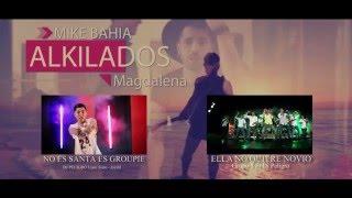 DJ PELIGRO - Magdalena ALKILADOS & MIKE BAHIA RMX ( Danger Style )