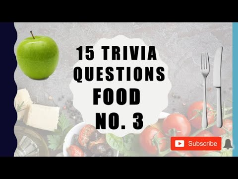 15 Trivia Questions (Food) No. 3