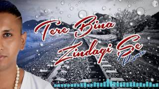 Tere Bina Zindagi Se - Remixed by Dj Faried