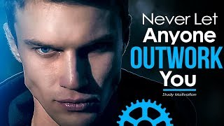 NEVER LET ANYONE OUTWORK YOU - Motivational Video Compilation for Success & Studying