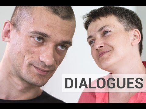 Petr Pavlensky And Nadiya Savchenko | DIALOGUES