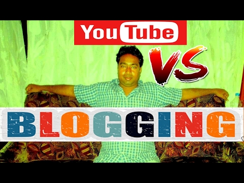 Blogging Vs YouTube !! Which is best for Earnings !! With Live Proof
