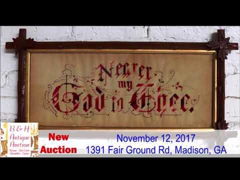 BH Antique Auctions November 12, 2017 10 00 am 1391 Fair Ground Rd, Madison, GA