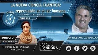 LA NUEVA CIENCIA CUÁNTICA con Juan de Dios Carrascosa y Vero Fernandez thumbnail