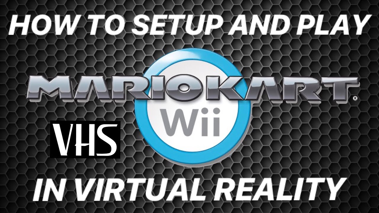 How to set up and play mario kart wii in VR