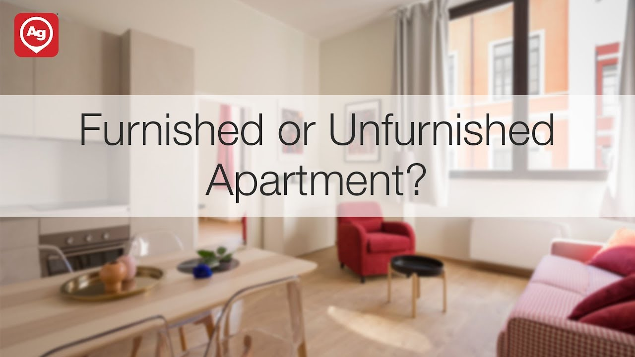 Furnished Or Unfurnished Apartment How To Make The Call
