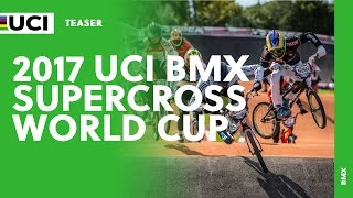 2017 UCI BMX Supercross World Cup - Teaser