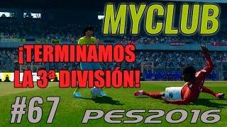 PES 2016 | MyClub | Final de 3ª división #67