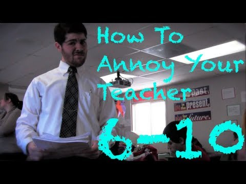 essay about how to annoy your teacher How to write a process or how-to essay share flipboard email print csa you can write a how-to essay about any procedure that you find interesting, just as long as your topic fits the teacher's assignment.