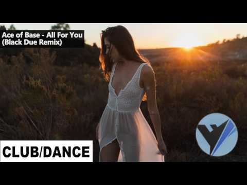 Ace of Base  All For You Black Due Remix