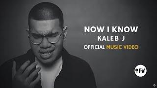 Download KALEB J - NOW I KNOW MV