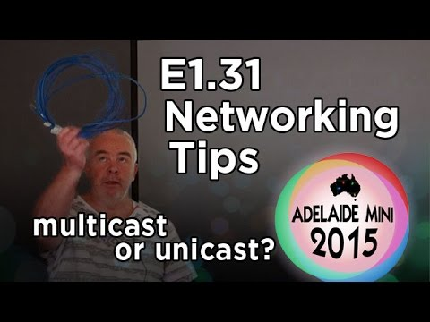 Adelaide Mini 2015 - E1.31 Networking Tips