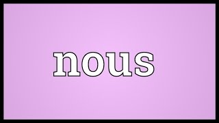 Nous Meaning