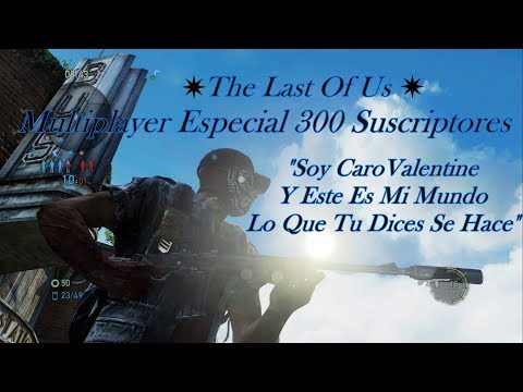 The Last Of Us Multiplayer Especial En Vivo!!! 300 Suscriptores???