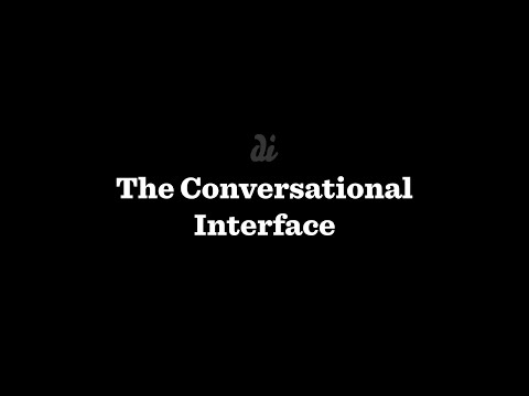 Chatbots and Conversational Interfaces