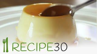 Classic Creme Caramel Recipe in 30 seconds.