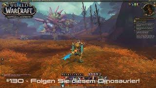 WoW: Battle for Azeroth 🌍 #130 - Folgen Sie diesem Dinosaurier!