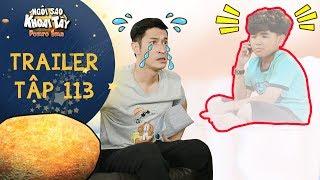 Ngôi sao khoai tây|trailer tập 113: Trần Sơn hối hận không kịp khi con bỏ đi vì tính sân si của mình