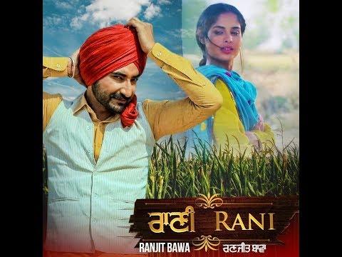 Rani (Full Video)   Ranjit Bawa   Gurmoh   Bhalwan Singh   Rhythm Boyz