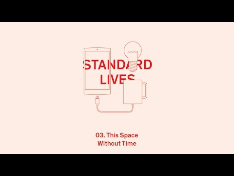 Standard Lives: This Space Without Time