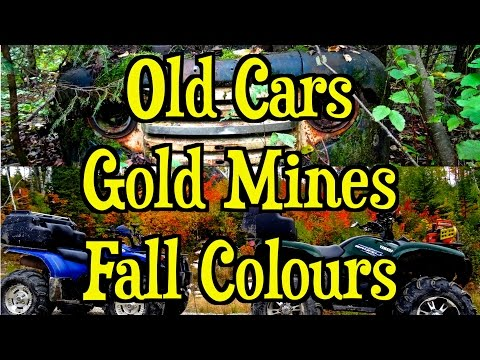 Gold Mines, Old Cars & Great Fall Colours - A Great ATV Ride - Sept. 21 2014