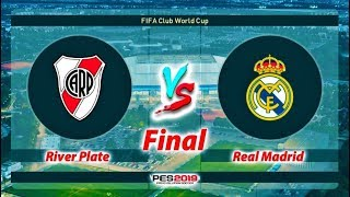 PES 2019 | River Plate vs Real Madrid | FINAL CUP 2018 | Gameplay