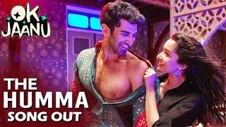 The Humma VIDEO Song OUT – OK Jaanu | Shraddha Kapoor | Aditya Roy Kapur