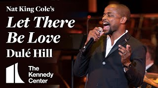 Dulé Hill performs Nat King Cole's Let There Be Love with the NSO Pops