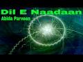 Dil-E-Naadaan | Sufi Kalaam | Abida Parveen | Times Music Spiritual