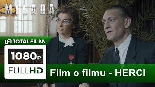 Milada (2017) film o filmu IV. - HERCI