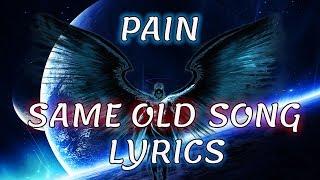 Pain - Same Old Song [HD Lyrics]