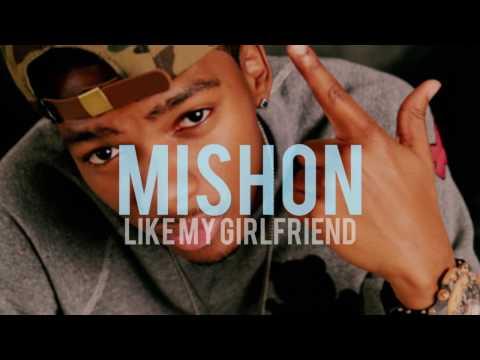 Mishon - Like My Girlfriend (lyrics)