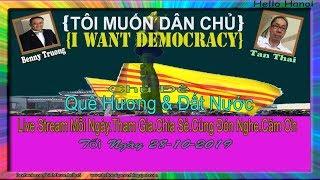 Tôi Muốn Dân Chủ .Truc Tiep( Tối  Ngày 28-10-2019