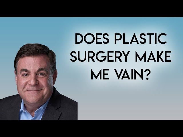 Plastic Surgery and Vanity