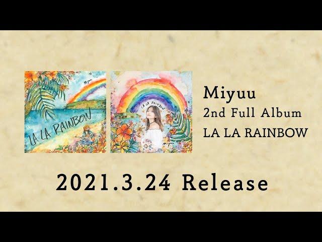 Miyuu / 2nd Full Album LA LA RAINBOW (Teaser)