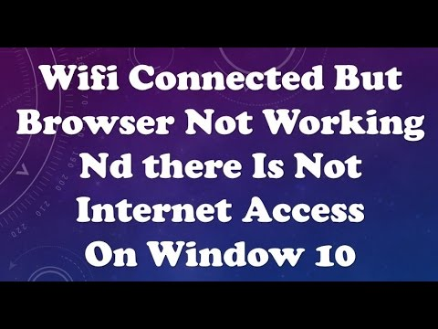 Wifi Connected But Browser Not Working On Window 10 2017