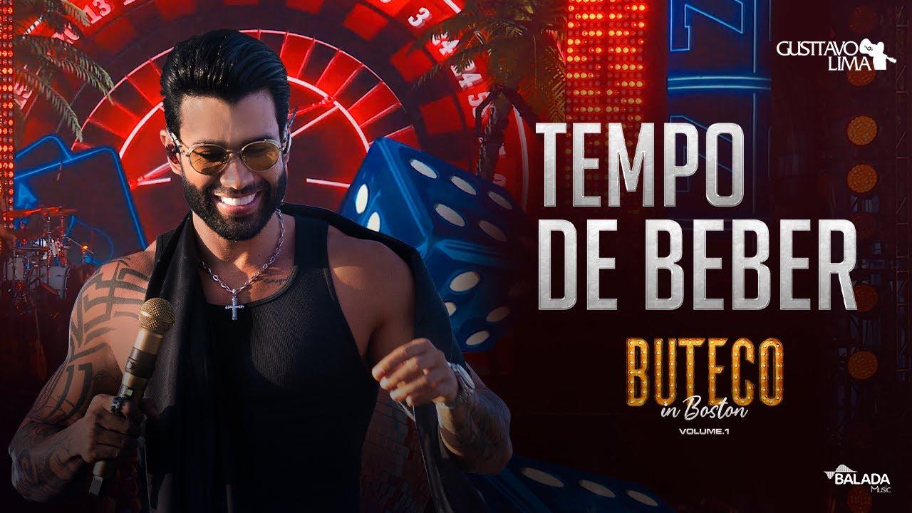 Gusttavo Lima - Tempo de Beber (Buteco In Boston)