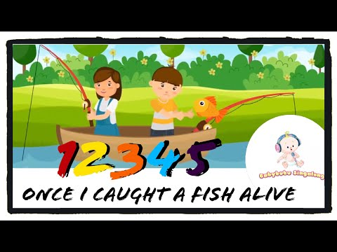 12345 Once I Caught A Fish Alive 2018 | Song with Lyrics | Learn Numbers 1-10
